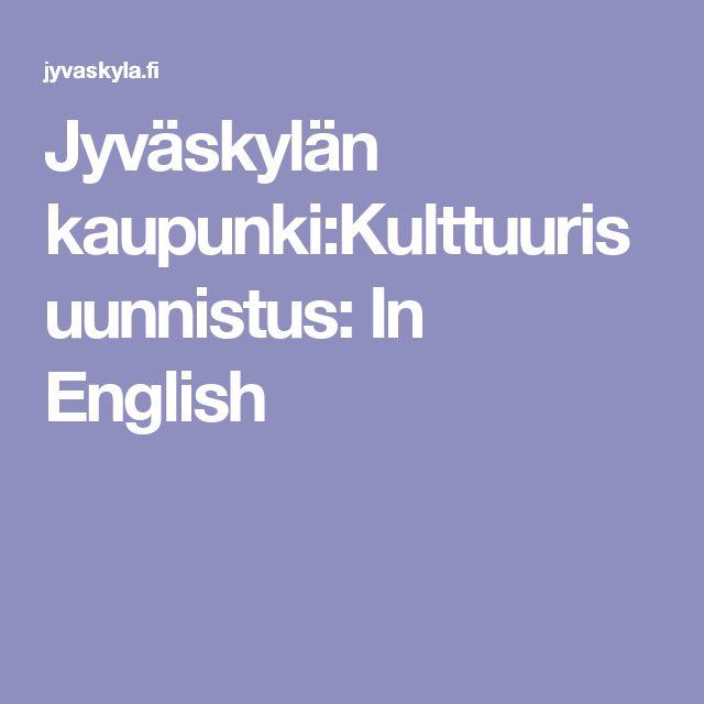 Jyväskylän kaupunki:Kulttuurisuunnistus: In English