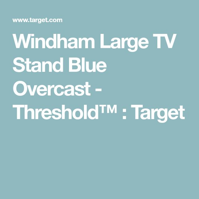 Windham Large TV Stand Blue Overcast - Threshold™ : Target