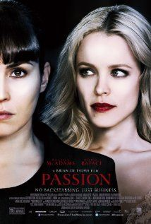 Passion (2012) The rivalry between the manipulative boss of an advertising agency and her talented protégée escalates from stealing credit to public humiliation to murder.