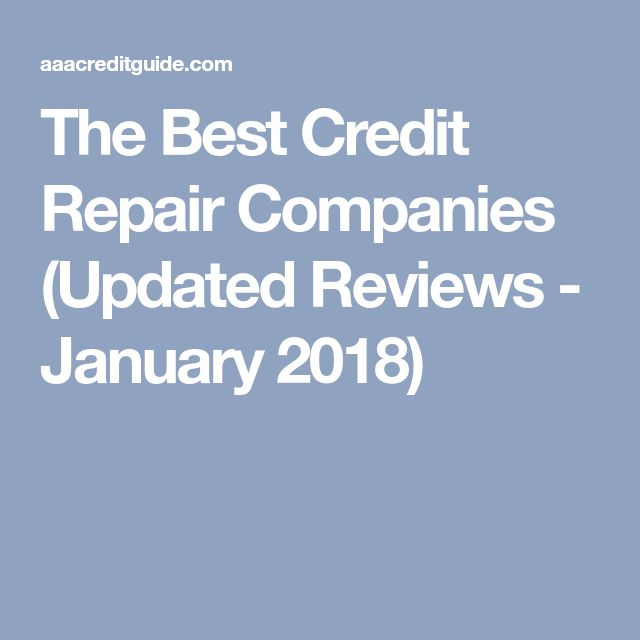 The Best Credit Repair Companies (Updated Reviews - January 2018)