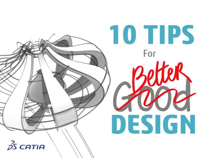 10-tips-for-better-design-from-catia-3d-design-software by Dassault Systemes via Slideshare