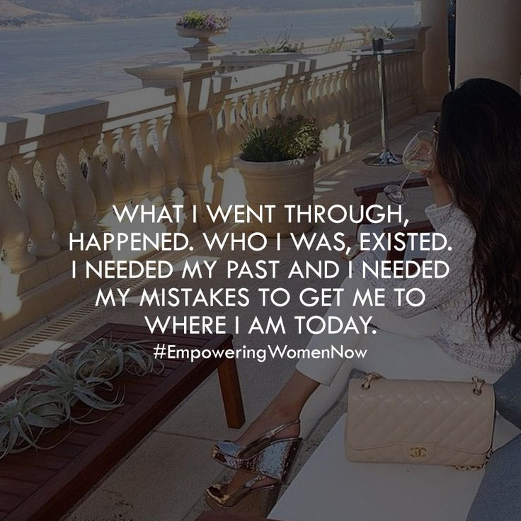 Be grateful for your past. #empowering #women #now #empoweringwomennow #quotes
