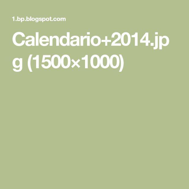Calendario+2014.jpg (1500×1000)