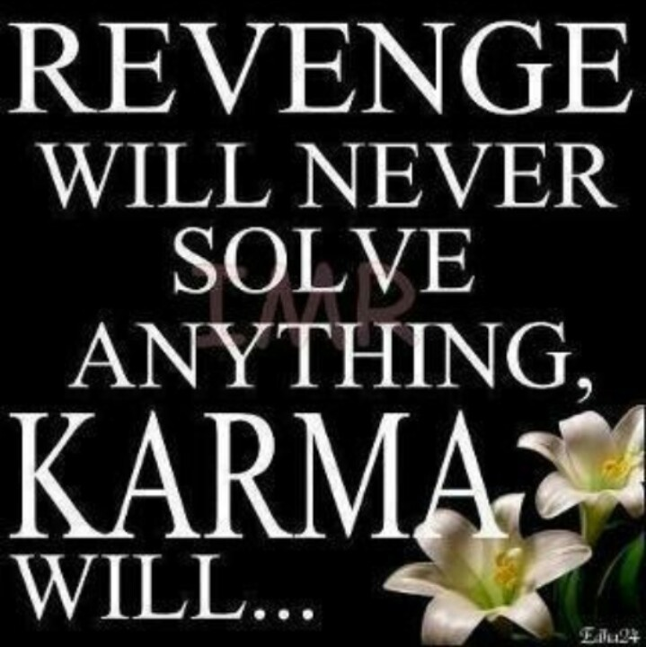 Karma And Revenge Quotes: 69 Best Karma... Action, Effect, Fate! Images On Pinterest