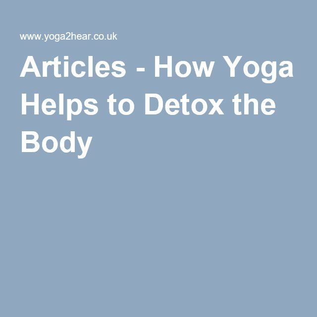 Articles - How Yoga Helps to Detox the Body