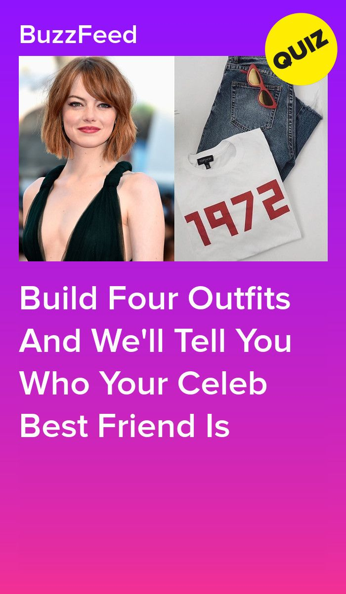 Build Four Outfits And We Ll Tell You Who Your Celeb Best Friend Is Quizzes Playbuzz Quizzes Personality Quizzes Relationship Quizzes