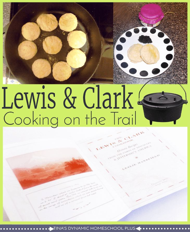 Lewis and Clark. Cooking on the trail. @ Tina's Dynamic Homeschool Plus