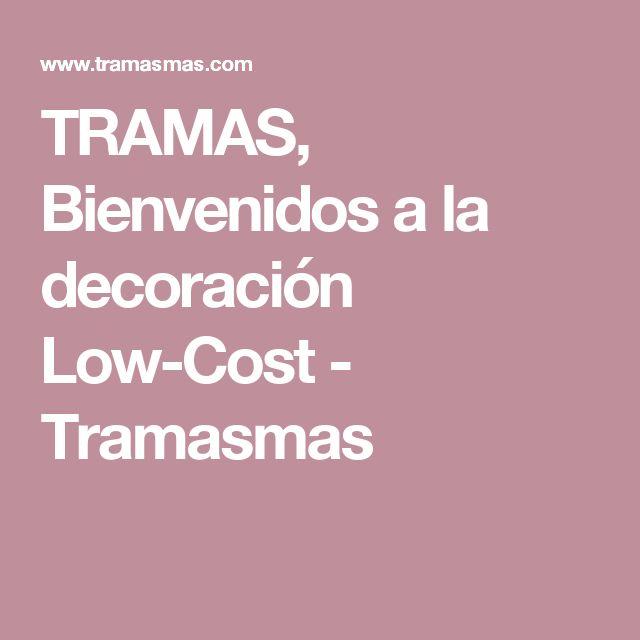 TRAMAS, Bienvenidos a la decoración Low-Cost - Tramasmas --- CAMA, DECORACIÓN, HOMEWEAR, BAÑOS Y COCINA, BEBE, GAMA BLANCA.