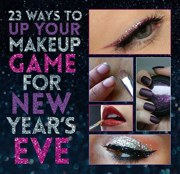 23 Ways To Up Your Makeup Game For New Year's Eve. Tonight is the night ladies.