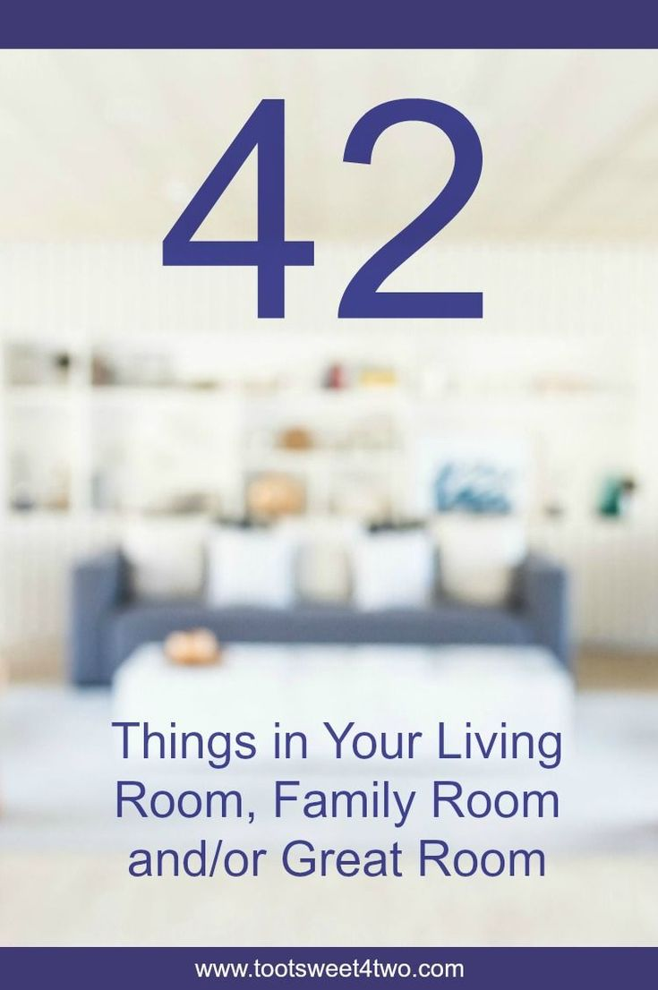 42 Things in Your Living Room, Family Room, and/or Great Room is designed to help jog your memory by providing a list fo…