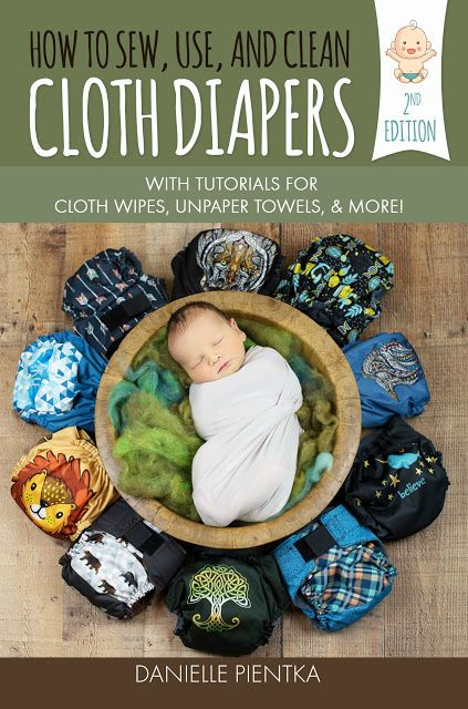 """""""How to Sew, Use, & Clean Cloth Diapers"""" includes tutorials on how to sew cloth diapers, cloth wipes, wet bags, and more."""