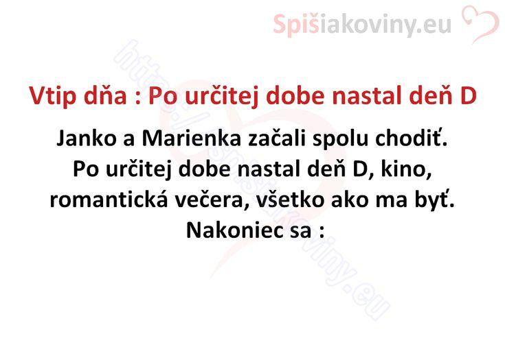 Vtip dňa :Po určitej dobe nastal deň D - Spišiakoviny.eu