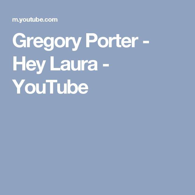 Gregory Porter - Hey Laura - YouTube