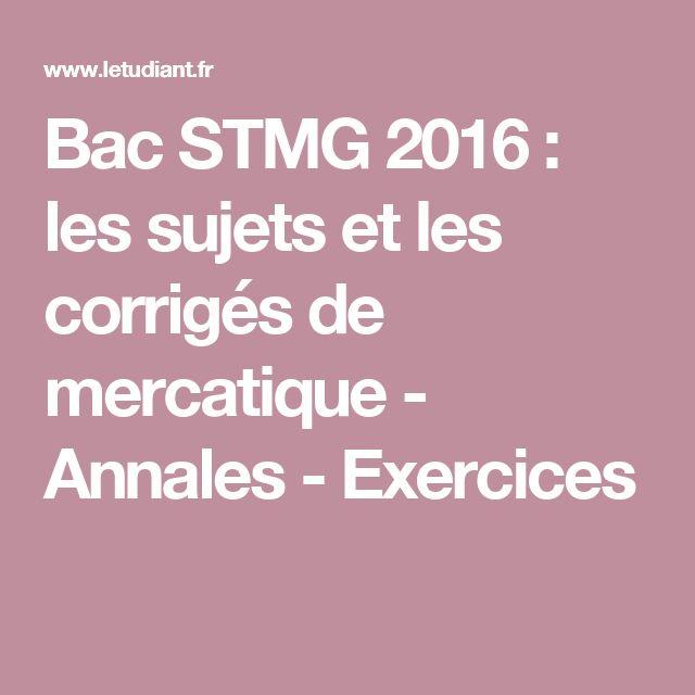 Bac STMG 2016 : les sujets et les corrigés de mercatique - Annales - Exercices
