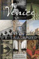 Venice : pure city  Peter Ackroyd.