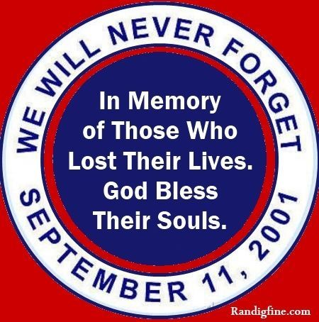 In Memory Of Those Who Lost Their Lives September 11 september 11 sept 11 never forget twin towers 9/11 9/11 quotes september 11th september 11 quotes