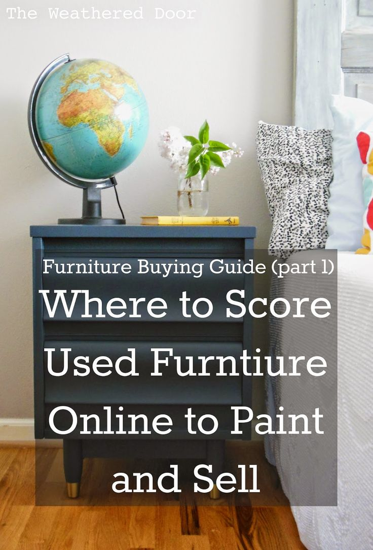 Furniture Buying Guide: Where To Look For And Buy Used Furniture Pieces  Online To Paint And Sell (part 1