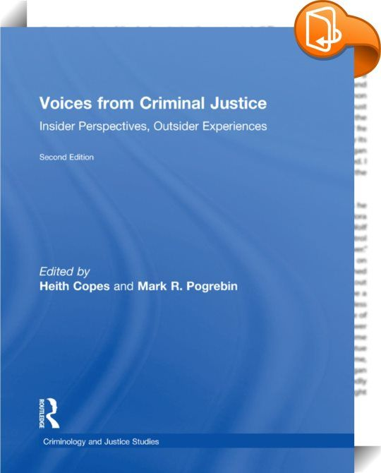 Voices from Criminal Justice    :  Voices from Criminal Justice, Second Edition, gives students rich insight into the criminal justice systemfrom thepoint of view ofpractitioners, as well as outsiders—citizens, clients, jurors, probationers, or inmates. These qualitative and teachable articles cover all three components of the criminal justice system, ensuring students will be better informed about the daily realities of criminal justice professionals in law enforcement, courts, and...