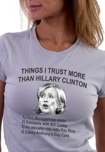 Things I trust more than Hillary Clinton T-Shirt More on www.tmishirts.com