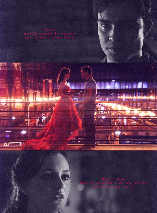 """Chuck & Blair. Gossip Girl Love.  """"But it wouldn't be my world without you in it"""""""