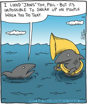 I might actually consider going into the ocean if sharks were required to play tubas.