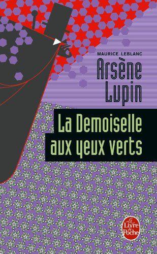 La Demoiselle aux yeux verts de Maurice Leblanc https://www.amazon.fr/dp/2253004073/ref=cm_sw_r_pi_dp_x_SvniybH1SP2ZD