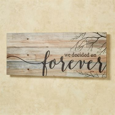 We Decided on Forever Wood Plank Wall Plaque