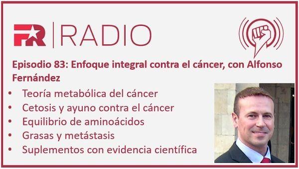 Episodio 83: Enfoque integral contra el cáncer, con Alfonso Fernández