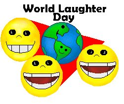 Happy World Laughter Day. Keep laughing. :D