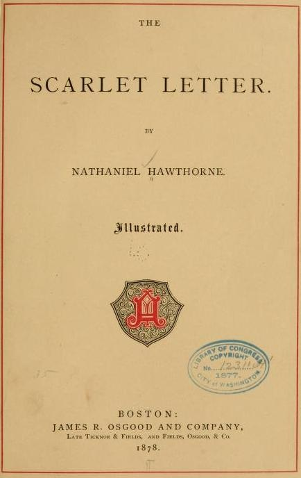 an analysis of the scarlet letter by nathaniel hawthorne The scarlet letter by nathaniel hawthorne is generally considered to be the first american symbolic novel a symbol is something which is used to represent something broader in meaningthe most obvious symbol in the novel is the actual scarlet 'a' whic.