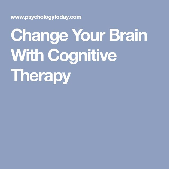 Change Your Brain With Cognitive Therapy