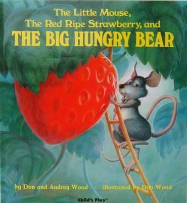 First-published-in-1984-a-picture-book-in-which-the-Little-Mouse-will-do-all-he-can-to-save-his-strawberry-from-the-Big-Hungry-Bear-even-if-it-means-sharing-it-with-the-reader