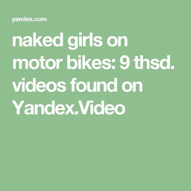 naked girls on motor bikes: 9 thsd. videos found on Yandex.Video