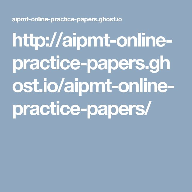 http://aipmt-online-practice-papers.ghost.io/aipmt-online-practice-papers/