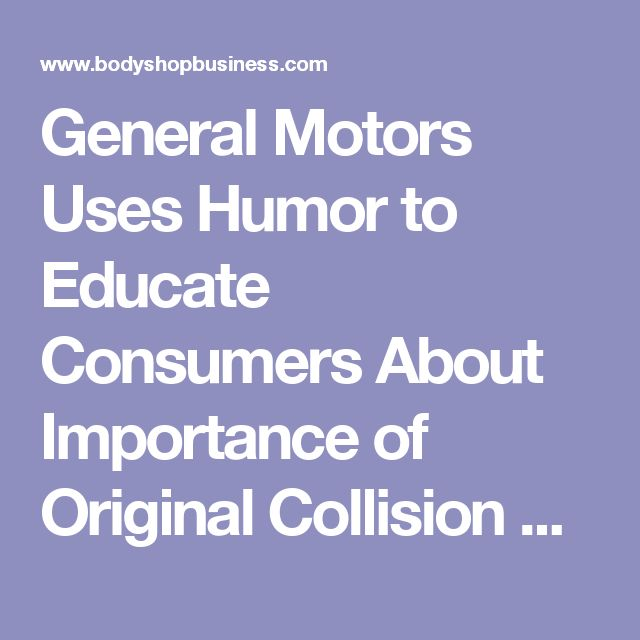 General Motors Uses Humor to Educate Consumers About Importance of Original Collision Parts