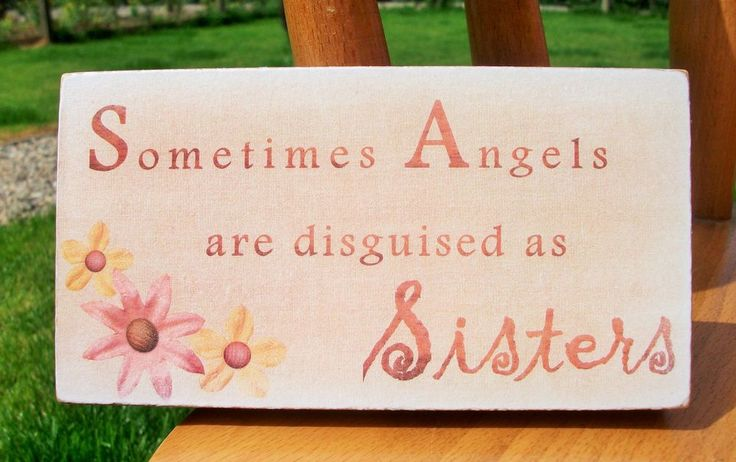 Sometimes Angels are disguised as Sisters, friends - HANDMADE plaque