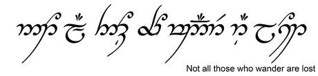 JRR Tolkien - Not all those who wander are lost - in Elvish