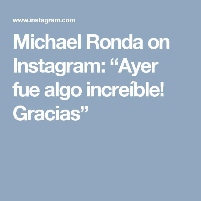 """Michael Ronda on Instagram: """"Ayer fue algo increíble! Gracias"""""""