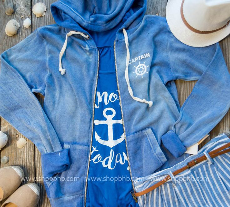 Gearing up for the nautical summer fashion.....The Captain is always right zip up hoodie is simply one of my favorite statement layering pieces because of course this girl drives the boat!!