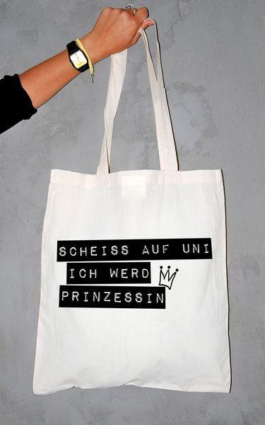 """Jutebeutel // Totebag """"Scheiß auf die Uni, ich werd Prinzessin!"""" by WAMASA via DaWanda.com"""