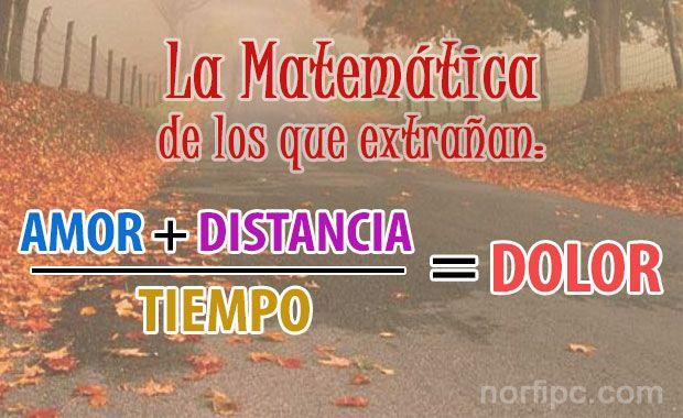 Frases De Amor A Distancia: La Matemática De Los Que Extrañamos: AMOR + DISTANCIA
