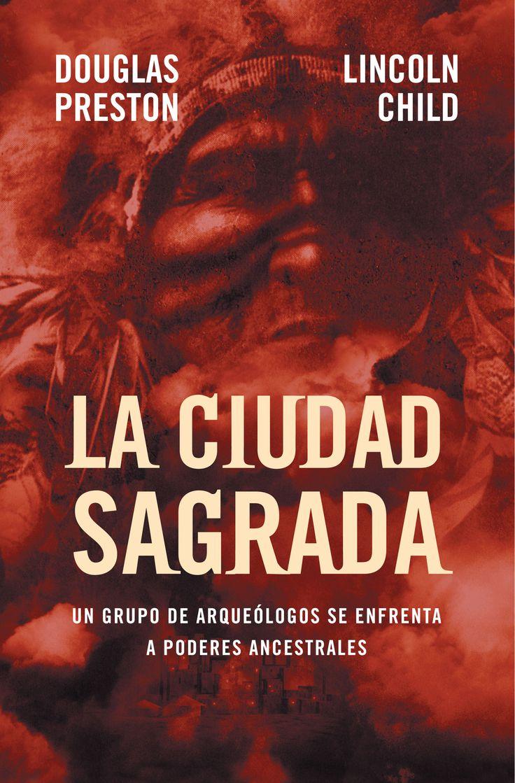 """Douglas Preston y  Lincoln Child. """"La ciudad sagrada"""". Editorial Plaza Janés"""