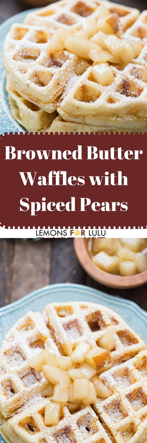 Browned Butter Waffles with Spiced Pears | Lemons For Lulu | Homemade waffles are so easy!  These browned butter waffles taste buttery and sweet, don't forget the spiced rum pear topping!