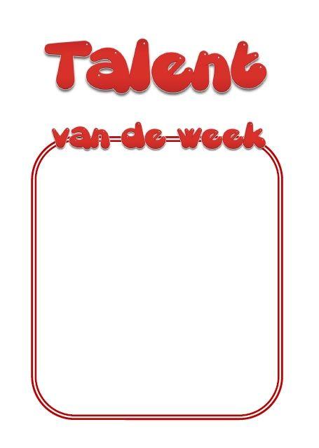 Talent van de week - elke week kan een ander klasgenoot zijn/haar talenten tonen, bespreken, in de verf zetten!