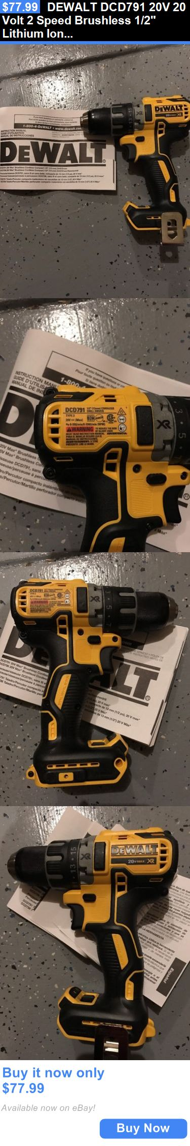 tools: Dewalt Dcd791 20V 20 Volt 2 Speed Brushless 1/2 Lithium Ion Max Drill Driver BUY IT NOW ONLY: $77.99