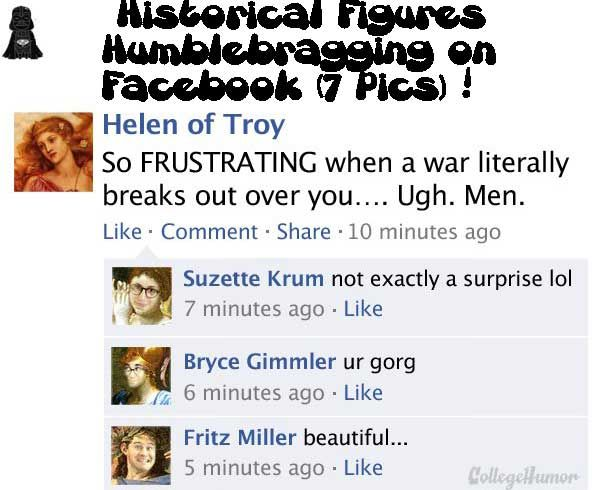 Historical Figures Humblebragging on Facebook ( 7 Pics )