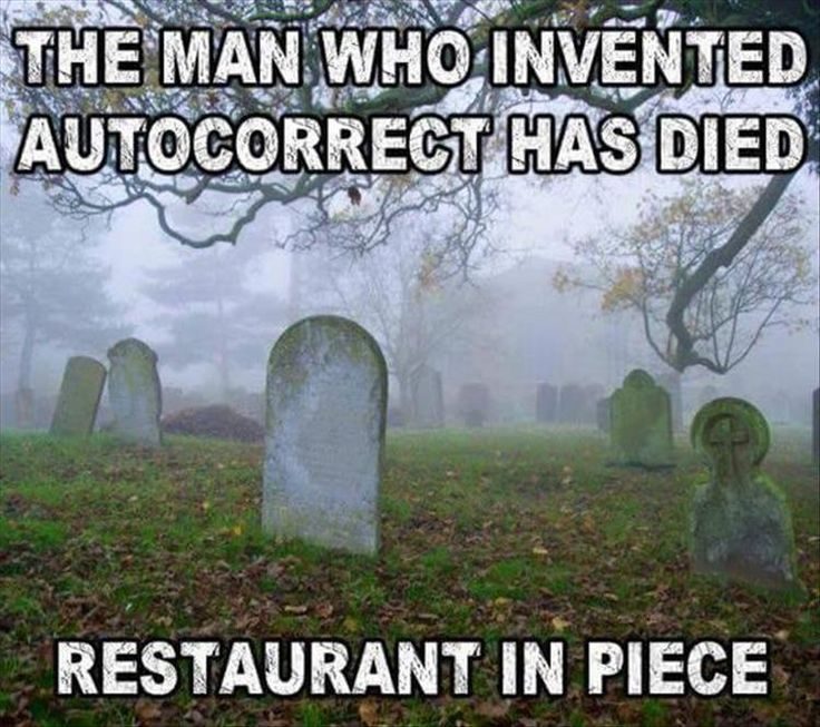 The man who invented autocorrect has died. RESTAURANT IN PIECE. --Funny Pictures Of The Day – 33 Pics