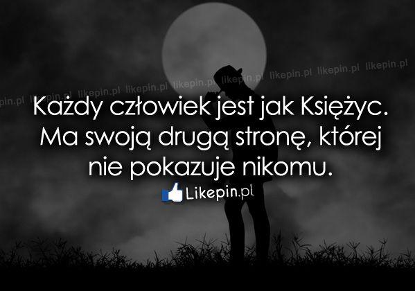 Każdy człowiek jest jak Księżyc…  www.Likepin.pl