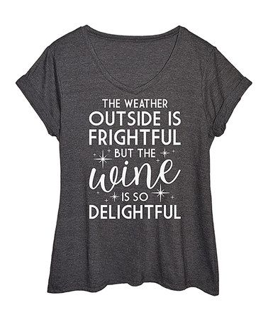 Heather Charcoal 'Weather Outside Is Frightful' Tee - Plus #zulily #zulilyfinds