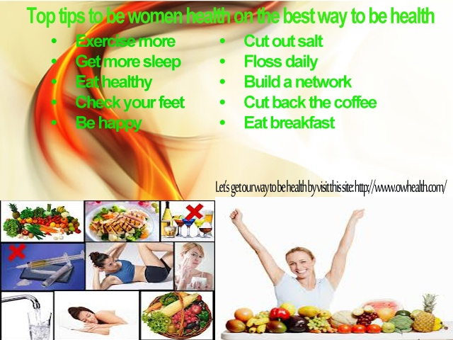 http://www.owhealth.com/ Thus are ten tips for woman health everyone who wants to get healthier life